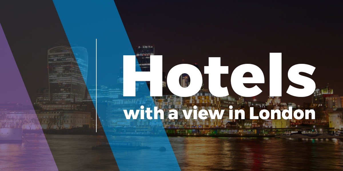 hotels with view in london